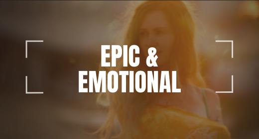 Epic & Emotional