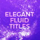 Elegant Fluid Titles - VideoHive Item for Sale