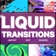 Liquid Transitions Pack 11 | Motion Graphics - VideoHive Item for Sale