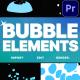 Bubble Elements | Premiere Pro MOGRT - VideoHive Item for Sale