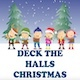 Deck The Halls Christmas