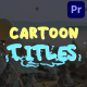 Cartoon Titles | Premiere Pro MOGRT - VideoHive Item for Sale