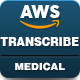 AWS Amazon Transcribe Medical - Medical Speech to Text Converter