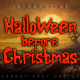 Halloween Before Christmas
