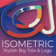Isometric Stylish Big Title & Logo - VideoHive Item for Sale