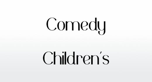 Comedy & Childrens