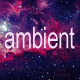 Ambient Atmosphere Chill