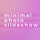 Minimal Photo Slideshow - VideoHive Item for Sale