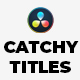 Catchy Titles for DaVinci Resolve - VideoHive Item for Sale