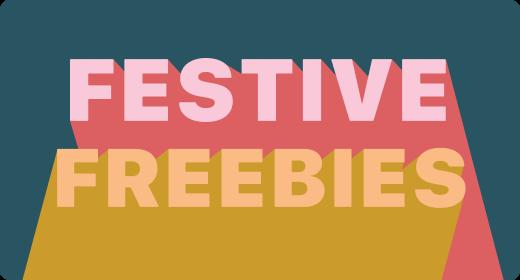 Festive Freebies — December 2020
