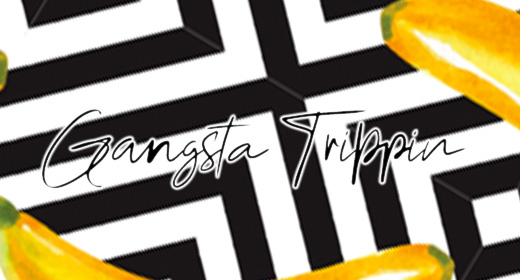 Gangsta Trippin