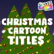Christmas Cartoon Titles | FCPX - VideoHive Item for Sale