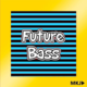 Epic Melodic Future Bass