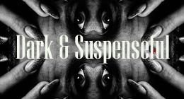 Dark and Suspenseful