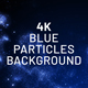 Blue Particles 4K Background - VideoHive Item for Sale