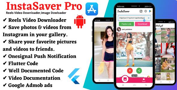 InstaSaverPro - Instagram Reels Videos , Feed and Timeline, Downloader Flutter App with admob ads &