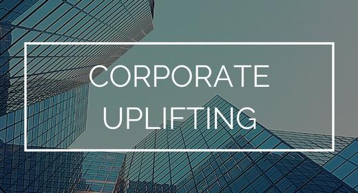 Corporate Uplifting