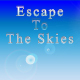 Escape To The Skies