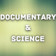 Documentary Science