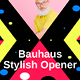 Bauhaus | Stylish Opener