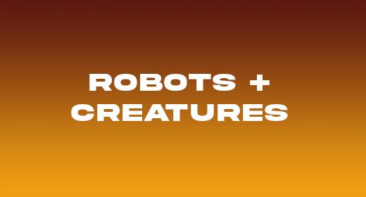 Robots + Creatures