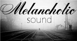 Melancholic Sound