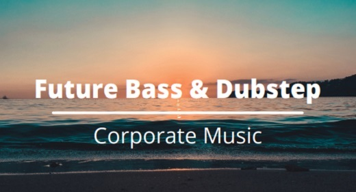 Future Bass & Dubstep