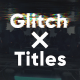 Glitch X Titles - VideoHive Item for Sale