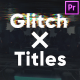 Glitch X Titles for Premiere Pro - VideoHive Item for Sale