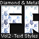 Diamond & Metal vol. 2 - Text Styles - GraphicRiver Item for Sale