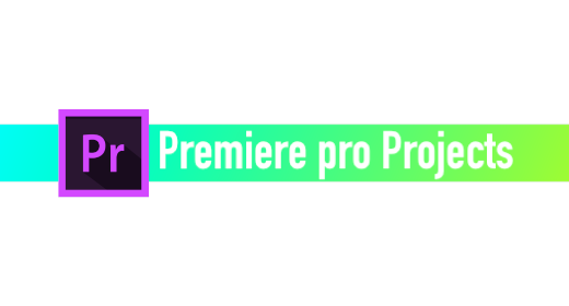 Premiere Pro Projects