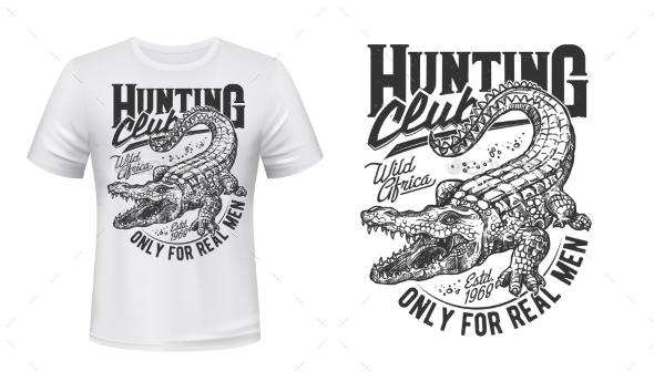 Crocodile or Alligator Hunt Tshirt Vector Print