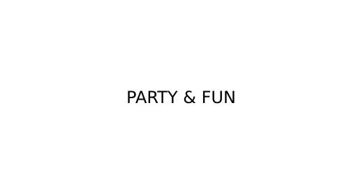 Party & Fun