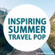 Inspiring Summer Travel Pop