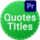 Quotes Titles | Premiere PRO MOGRT - VideoHive Item for Sale