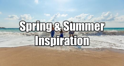 Spring & Summer Inspiration
