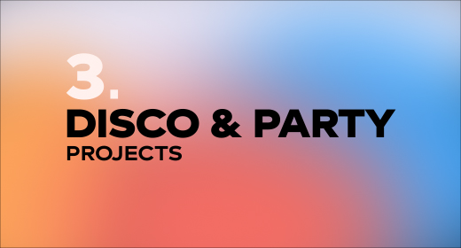 Projects for Disco & Party Events