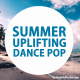 Summer Uplifting Dance Pop