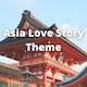 Asia Love Story Theme