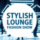 Stylish Lounge Fashion Show