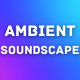 Ambient Soundscape Background