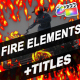 Fire Elements And Backgrounds | FCPX - VideoHive Item for Sale