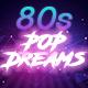 80s Pop Dreams