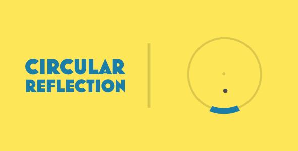 Circular Reflection   HTML5   CONSTRUCT 3