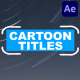 Cartoon Titles And Transitions | After Effects - VideoHive Item for Sale