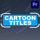Cartoon Titles And Transitions | Premiere Pro MOGRT - VideoHive Item for Sale