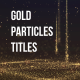 Gold Particles Titles - VideoHive Item for Sale