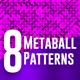 Metaballs Multipurpose Patterns