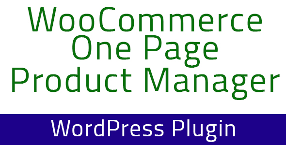 WooCommerce One Page Product Manager - WordPress Plugin