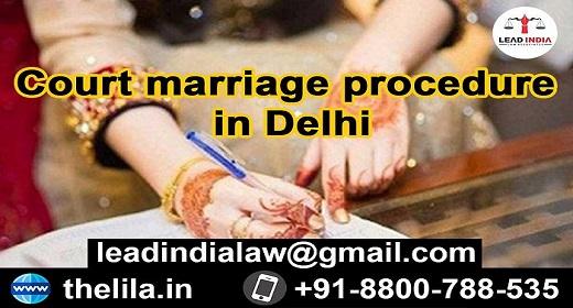 Court marriage procedure in Delhi - Lead India Law Associates